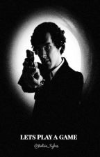 Lets Play A Game - Sherlock Fanfiction [Squeal to IBIY] by Katiie_Sykes