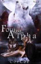 Found by an Alpha | În curs de traducere by __ninishor__