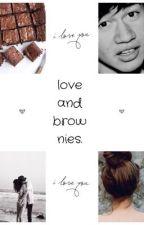 love and brownies. [ a calum hood 5sos fanfiction ] by joyceecupcake