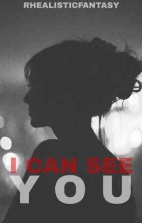 I Can See You by RHEAlisticFantasy