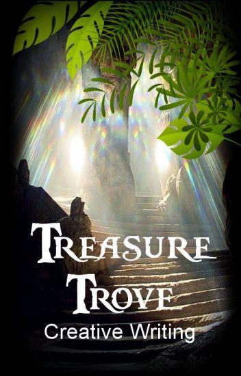 Treasure Trove - Creative Writing