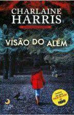 VISÃO DO ALÉM  by Lidiane7777