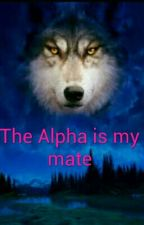 The Alpha is my mate by Xxanniexx303