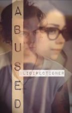 Abused. (Harry Styles FanFic) by OliDirectioner