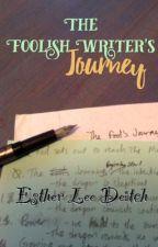 The Foolish Writer's Journey by EstherLeeDeitch
