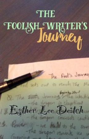 The Foolish Writer's Journey by EstherLeeDeitch