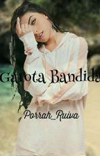 Garota Bandida by Bianca_23A