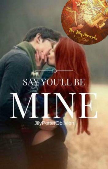 Say you'll be mine - Jily