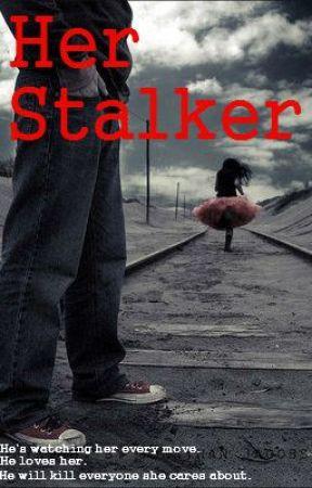 Her Stalker by JoWriter