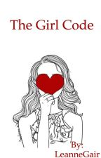 The Girl Code | complete by LeanneGair