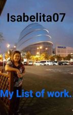 My List Of Works.. by isabelita07