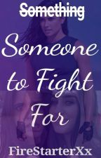 Someone To Fight For (Action Ageplay Lesbian Stories) by FireStarterXx