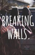 Breaking walls. #wattys2018 by nomadsvj