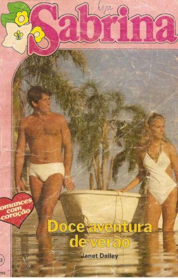 Doce aventura de verão - Janet Dailey  Título Original: That Carolina Summer