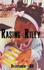 Raising Riley by experiment--626