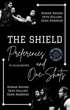 WWE The Shield Preferences & One Shots 💜 by DoubleK2569