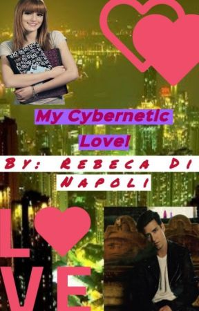 My Cybernetic Love! (REGAN) ¡COMPLETE! by RebecaNapoli