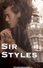 Sir Styles // Harry Styles AU (On Hold) by harrysenses