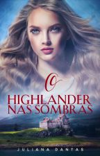 O Highlander nas Sombras - Degustação by Ju-Dantas