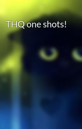 THQ one shots! by Kitten_of_shadows