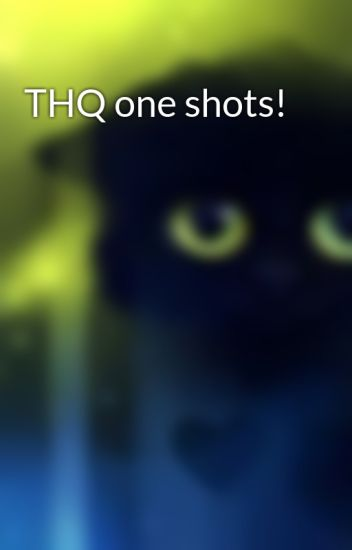 THQ one shots!