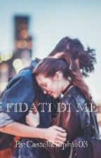 Fidati di me by CastelliSophia03