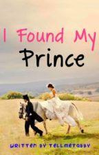 I Found My Prince by Tellmetabby