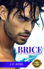 Brice (18+) Sunset Manor Series Book 3 - COMING LATE 2018 by LilaRose94