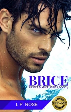 Brice (18+) Sunset Manor Series Book 3 - COMING SOON by LilaRose94