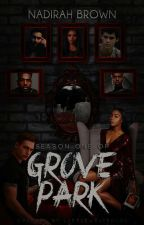 Season One Of: Grove Park by nadirahbrown