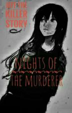 || Nights of the murderer || Creepy Pasta || Love Story || PL || by sonialaura_girl