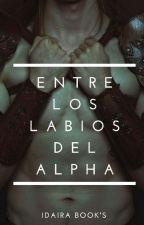 Entre los labios del Alpha by Idaira09