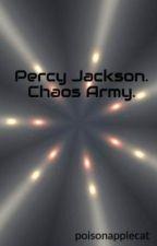 Percy Jackson. Chaos Army. by poisonapplecat