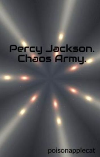 Percy Jackson. Chaos Army.