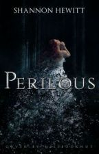 Perilous  by WarriorWriter