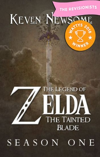 The Legend of Zelda - The Tainted Blade (Season 1) | WATTYS WINNER 2018