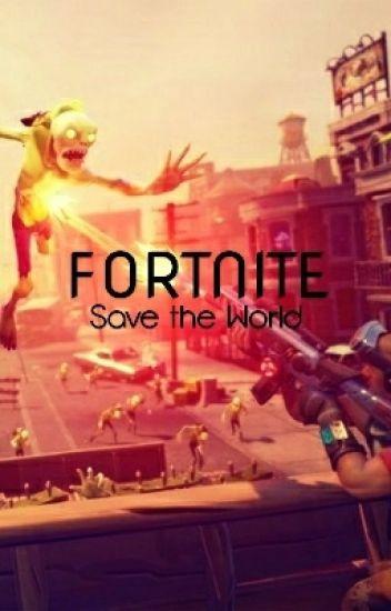 Fortnite: Save The World - 12* - Wattpad