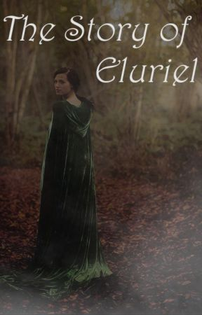 The Story of Eluriel | Thranduil x Reader - The Story of Eluriel