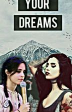 Your Dreams || Camren PL by MichelleMorgado1996