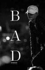 Bad ( Yoongi Fanfiction ) ✔️ by yyellowyyoongi