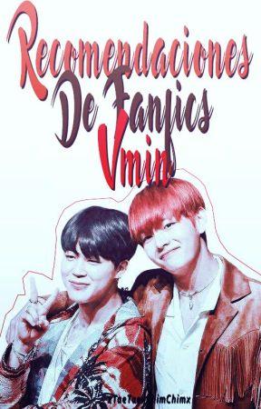 Recomendaciones De Fanfics Vmin. by xTaeTaexChimChimx