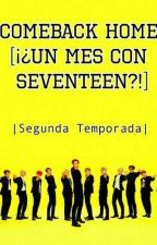 ¡¿Un mes con SEVENTEEN?! (RETURNING HOME) |SEGUNDA TEMPORADA| - [Jun y Tn] by pervertlee