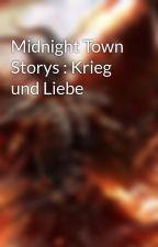 Midnight Town Storys : Krieg und Liebe by Eddie313x