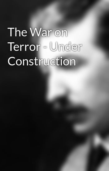 The War on Terror - Under Construction