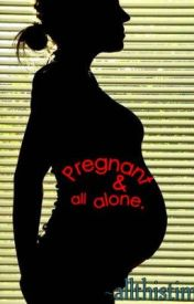 Pregnant & all alone. by allthistime