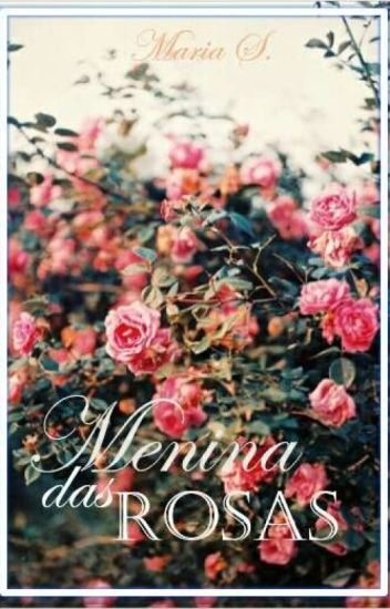 Menina Das Rosas