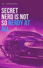 Secret Nerd Is Not So Nerdy After All by gamzloves
