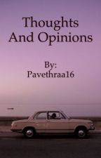 Thoughts and opinions  by Pavethraa16