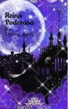 Reina Poderosa  by Tiffany_Rg05