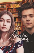 Like a fan || Harry Styles Fanfic by RCMaRiEx